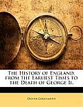 The History of England, from the Earliest Times to the Death of George II.