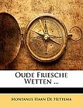 Oude Friesche Wetten ...