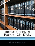 British Colonial Policy, 1754-1765...
