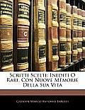 Scritti Scelti: Inediti O Rari, Con Nuove Memorie Della Sua Vita