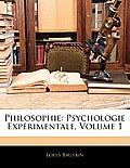 Philosophie: Psychologie Exprimentale, Volume 1