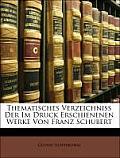 Thematisches Verzeichniss Der Im Druck Erschienenen Werke Von Franz Schubert