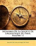 Mmoires de La Socit de Linguistique de Paris, Volume 11