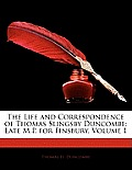 The Life and Correspondence of Thomas Slingsby Duncombe: Late M.P. for Finsbury, Volume 1