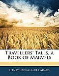Travellers' Tales, a Book of Marvels