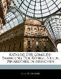 Katalog Der Gemlde-Sammlung Der Knigl. Neuen Pinakothek in Mnchen