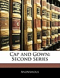 Cap and Gown: Second Series
