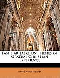 Familiar Talks on Themes of General Christian Experience