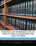 Volume 1 of Conqute de La Syrie Et de La Palestine Par ?Al? Ed-Dn