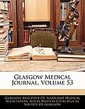 Glasgow Medical Journal, Volume 53