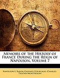 Memoirs of the History of France During the Reign of Napoleon, Volume 7