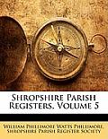 Shropshire Parish Registers, Volume 5