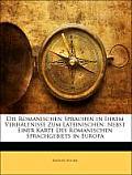 Die Romanischen Sprachen in Ihrem Verhltnisse Zum Lateinischen: Nebst Einer Karte Des Romanischen Sprachgebiets in Europa