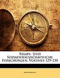 Staats- Und Sozialwissenschaftliche Forschungen, Volumes 129-130