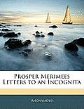 Prosper Merimees Letters to an Incognita
