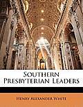 Southern Presbyterian Leaders
