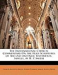The International Critical Commentary on the Holy Scriptures of the Old and New Testaments: Samuel, by H. P. Smith