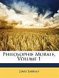 Philosophie Morale, Volume 1