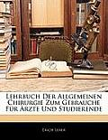 Lehrbuch Der Allgemeinen Chirurgie Zum Gebrauche Fr Rzte Und Studierende