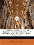 An Abridgement by Katharine Hillard of the Secret Doctrine: A Synthesis of Science, Religion and Philosophy