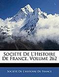 Socit de L'Histoire de France, Volume 262