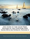 The Story of the Great War: History of the European War from Official Sources, Volume 6