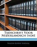 Tijdschrift Voor Nederlandsch Indi