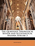 The Quarterly Theological Review and Ecclesiastical Record, Volume 3