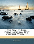 The People's Bible: Discourses Upon Holy Scripture, Volume 19