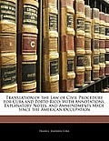 Translation of the Law of Civil Procedure for Cuba and Porto Rico: With Annotations, Explanatory Notes, and Ammendments Made Since the American Occupa