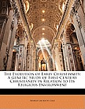 The Evolution of Early Christianity: A Genetic Study of First-Century Christianity in Relation to Its Religious Environment