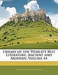 Library of the World's Best Literature, Ancient and Modern, Volume 44