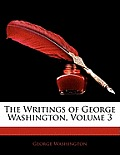 The Writings of George Washington, Volume 3