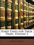 Hard Times for These Times, Volume 2