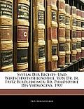 System Der Rechts- Und Wirtschaftsphilosophie, Von Dr. JR. Fritz Berolzheimer: Bd. Philosophie Des Vermgens. 1907
