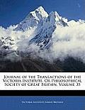 Journal of the Transactions of the Victoria Institute, or Philosophical Society of Great Britain, Volume 35