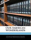 Our American Wonderlands