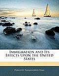 Immigration and Its Effects Upon the United States