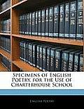 Specimens of English Poetry. for the Use of Charterhouse School
