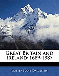 Great Britain and Ireland: 1689-1887