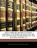 The Complete Works of Henry Fielding, Esq: With an Essay on the Life, Genius and Achievement of the Author, Volume 13