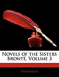 Novels of the Sisters Bront, Volume 3