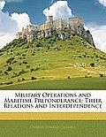 Military Operations and Maritime Preponderance: Their Relations and Interdependence
