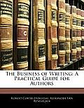 The Business of Writing: A Practical Guide for Authors