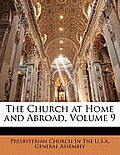 The Church at Home and Abroad, Volume 9