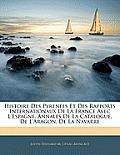 Histoire Des Pyrenes Et Des Rapports Internationaux de La France Avec L'Espagne. Annales de La Catalogue, de L'Aragon, de La Navarre