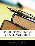 Is He Popenjoy?: A Novel, Volume 1