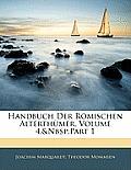 Handbuch Der Rmischen Alterthmer, Volume 4, Part 1