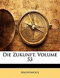 Die Zukunft, Volume 53