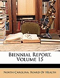 Biennial Report, Volume 15